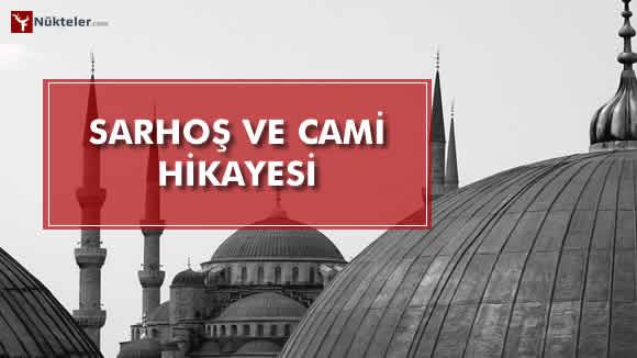 Photo of Sarhoş ve Cami Hikayesi, Kıssası – Dervişin cevabı