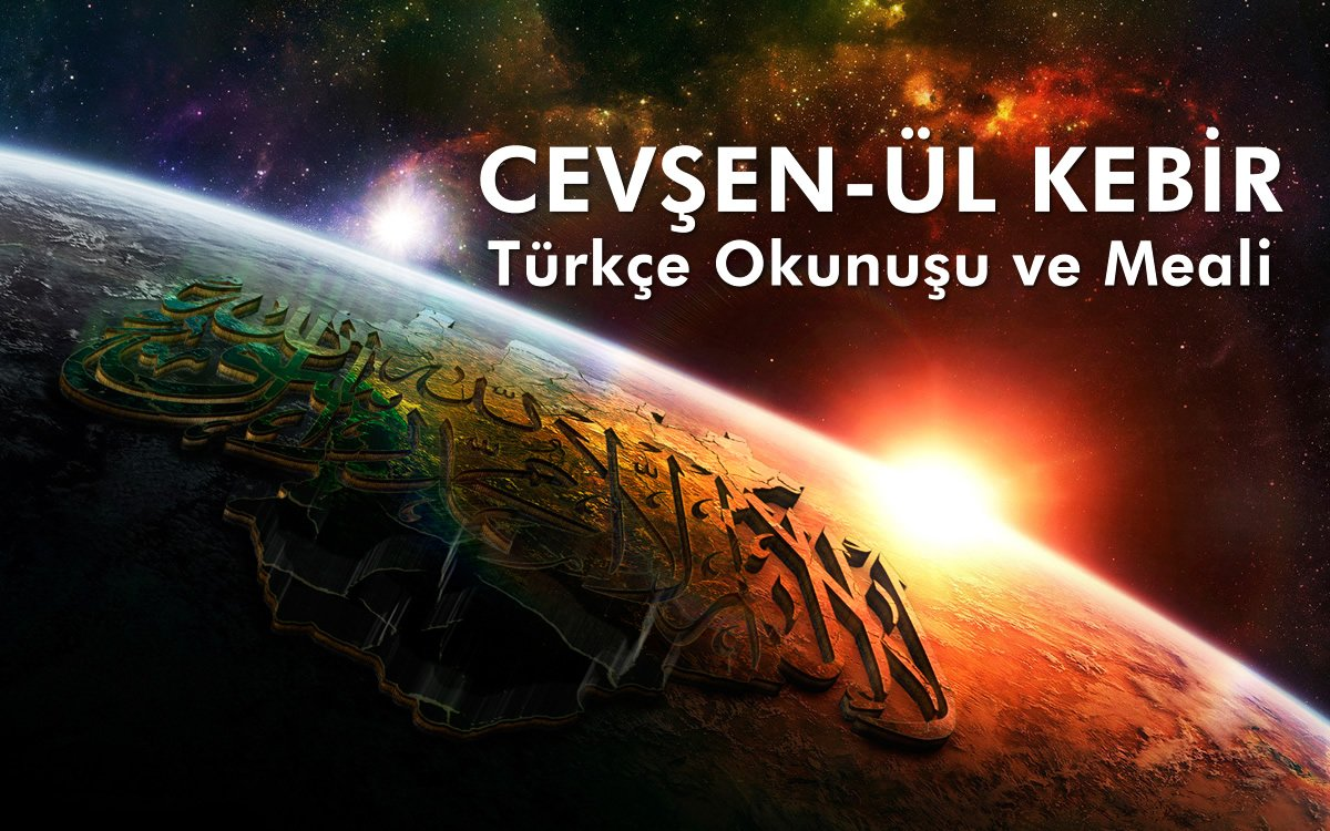 Cevşen-ül Kebir Türkçe Okunuşu ve Meali