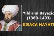 Yıldırım Bayezid (1360-1403) Kısaca Hayatı