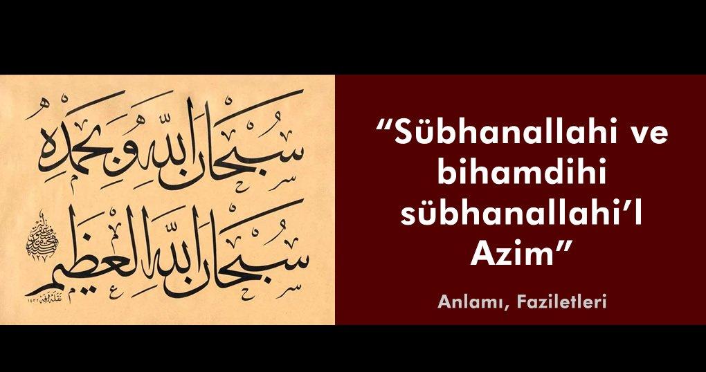 Sübhanallahi ve bihamdihi sübhanallahi'l Azim - Anlamı, Faziletleri
