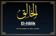 EL-HALIK Esmasının Zikri, Fazileti ve Faydaları