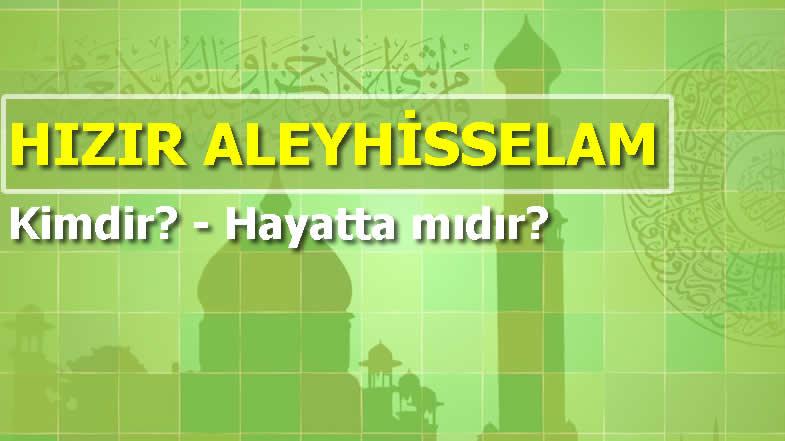 Photo of Hızır Aleyhisselam Kimdir? Hayatta mıdır?