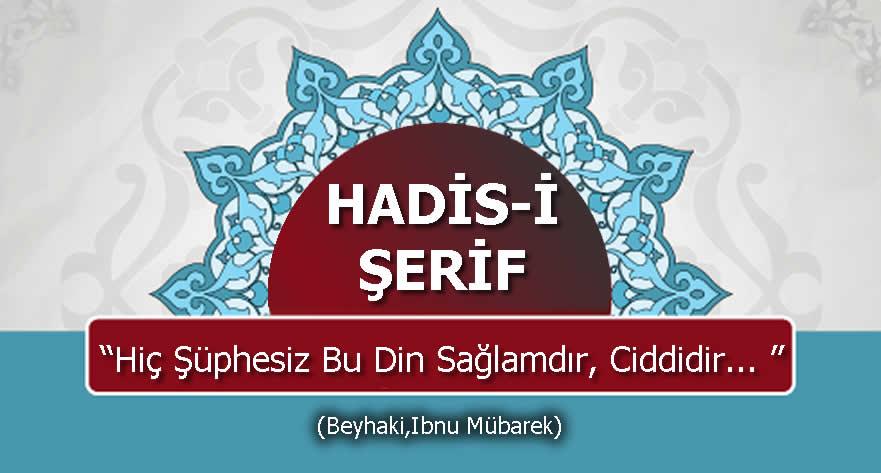 "Photo of Hadis: ""Hiç Şüphesiz Bu Din Sağlamdır, Ciddidir."""