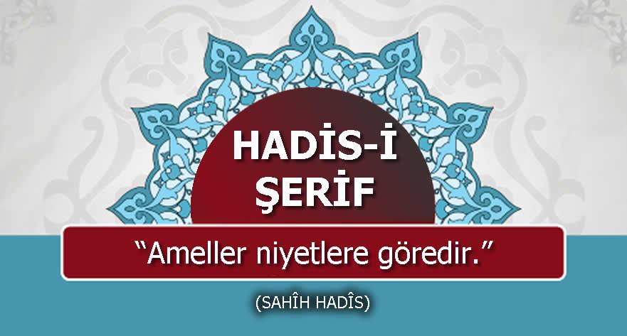 """Photo of Hadis : """"Ameller Niyetlere Göredir"""""""