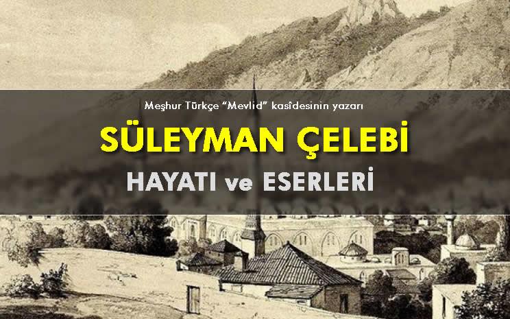 Photo of Süleyman Çelebi Kimdir? Hayatı, Eserleri