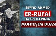 Seyyid Ahmed er-Rufai Hazretlerinin Duası