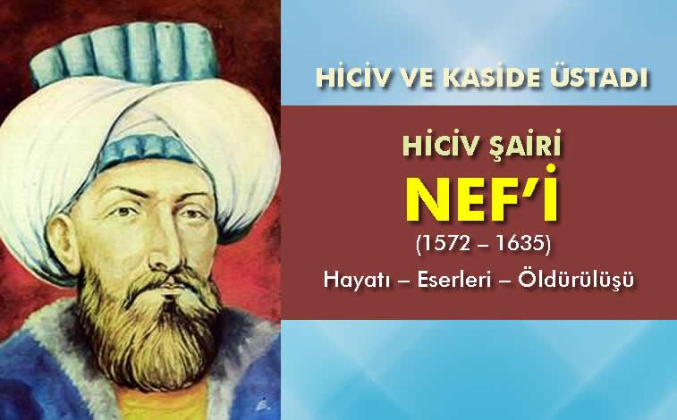 Hiciv ve Kaside Üstadı: Nef'i - Hayatı - Eserleri - Öldürülüşü - Hiciv Şairi