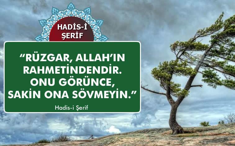 """Hadis : """"Rüzgara Sövmeyin, Bu Rüzgar Allah'ın Rahmetindendir."""""""
