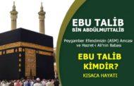 Ebu Talib bin Abdülmuttalib - Ebu Talib Kimdir?
