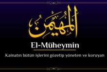 Photo of El-Müheymin Esması Anlamı, Zikri ve Fazileti