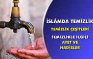 İslamda Temizlik – Temizlik Çeşitleri – Temizlik ile ilgili Ayet ve Hadisler