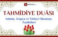 Tahmidiye Duası | Anlamı, Arapça ve Türkçe Okunuşu, Faziletleri