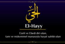 Photo of El Hayy Esması Anlamı ve Zikri, Fazileti