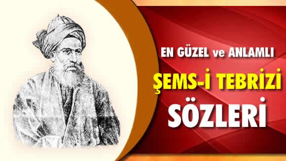 Photo of En Güzel ve anlamlı, Resimli Şems-i Tebrizi Sözleri