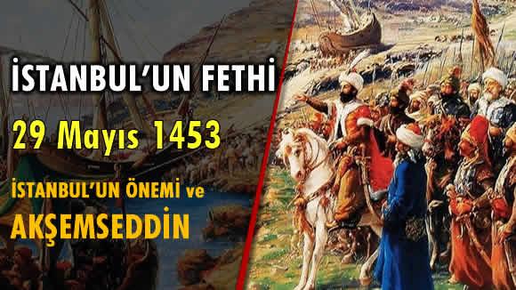 Photo of İstanbul'un Fethi ve Önemi 29 Mayıs 1453