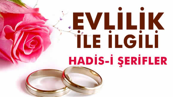 Evlilik İle İlgili Hadisler