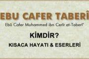 Ebu Cafer Taberi Kimdir? Kısaca Hayatı ve Eserleri