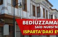 Bediüzzaman Said Nursi'nin Isparta'daki Evi