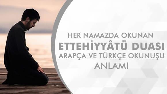 Ettehiyyâtü Duası Okunuşu ve Türkçe anlamı