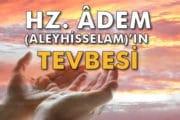 Hz. Âdem (Aleyhisselâm)'ın Tevbesi