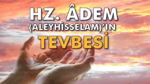Photo of Hz. Âdem (Aleyhisselâm)'ın Tevbesi Okunuşu ve Anlamı