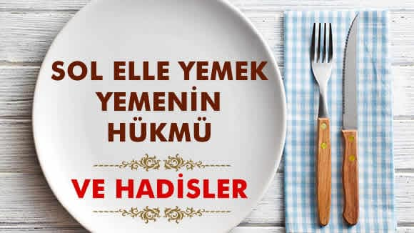Photo of Sol Elle Yemek Yemenin Hükmü ve Hadisler