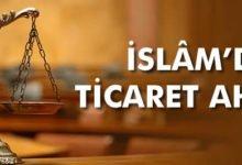 Photo of İslamda Ticaret ve Ticaret Ahlâkı, Helal Kazanç