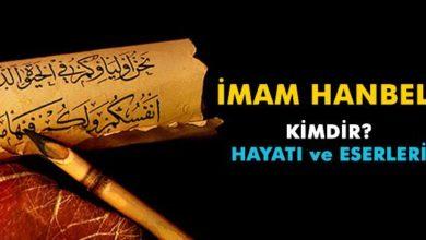 Photo of İmam-ı Hanbeli Kimdir? Kısaca Hayatı ve Eserleri