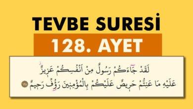 Photo of Tevbe Suresi 128. Ayet Türkçe Meali, Arapça-Türkçe Okunuşu