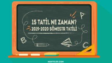 Photo of 15 Tatil (Yarıyıl tatili) ne zaman? 2019-2020 Sömestr tatili